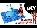 TUTO / DIY : Tableau 3D Baleine et Bateau Pirate (Bricolage facile pour enfants)