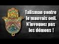 Les Talismans arabe ! n'invoquez pas les démons chez vous