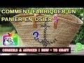 How-to craft : comment fabriquer un panier en osier?