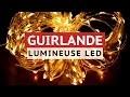 GUIRLANDE LUMINEUSE LED pour votre DÉCORATION D'INTÉRIEUR !!!