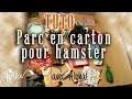 Tuto : parc en carton pour hamster