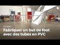 Fabriquer un but de foot en tubes PVC | Jugaad