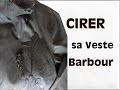 Imperméabiliser une veste Barbour | Le tutoriel