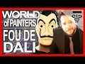 WORLD OF PAINTERS :  fou de dali