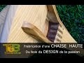 Travail du bois - Fabrication d'une chaise haute design / Woodwork how to make a design high-chai