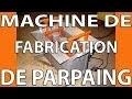 Machine de fabrication de Parpaing. Comment c'est fait. Parpaing. Fait maison.