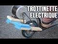 Fabriquer une trottinette électrique !