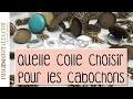 Quelle colle choisir pour les bijoux cabochons