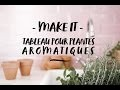 Make it - Days Of Camille x Leroy Merlin / Tableau pour plantes aromatiques