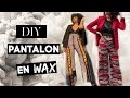 ||HOW TO || Comment faire un pantalon en WAX | OCEANELEVENSTYLE