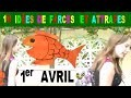 10 idées de farces et attrapes pour le poisson du 1er avril