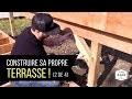 Comment construire sa terrasse comme un pro! (2/4)