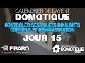 Domotique Exemple de Scénario : 15 / 24 : Contrôler ses Volets Roulants