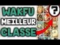 WAKFU â–ºLA MEILLEURE CLASSE