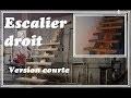 Fabrication d'un escalier droit (Version courte)