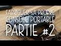 Fabriquer sa propre console portable - Le point sur l'avancement du projet (partie 2)