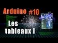 #10 Arduino: les tableaux (partie 1)