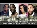 TOP 10 DES MUSICIENS AFRICAINS LES PLUS RICHES  EN 2017