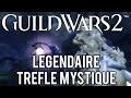 Trefle Mystique - Légendaire - Guild Wars 2