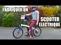 Fabriquer un scooter électrique !