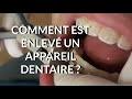 Comment est enlevé un appareil dentaire ? Appareil-dentaire.info