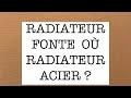 RADIATEUR FONTE OU RADIATEUR ACIER ?