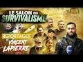 LE SALON DU SURVIVALISME –Les Reportages de Vincent Lapierre