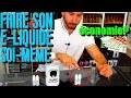 FABRIQUER SON E-LIQUIDE (DIY)  - EXPLICATIONS