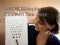 ASMR FR * Roleplay Examen des yeux * French Roleplay Eye exam *
