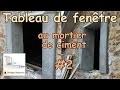 Faire un tableau de fenêtre au mortier de ciment #2