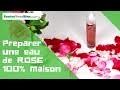 Comment préparer une eau de rose 100% naturelle #bio #soin visage