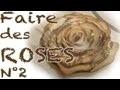 Comment faire des roses en papier PARTIE 2