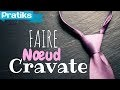 Comment faire un noeud de cravate