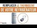 Comment remplacer le thermostat de votre réfrigérateur ?