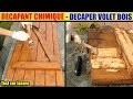 décaper volet en bois décapant chimique decapex lasure peinture vernis retirer wood stripper