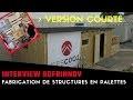 Fabriquer des structures à partir de palettes, c'est possible? INTERVIEW SOFRINNOV (Version courte)