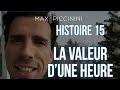 Histoire N°15 : La Valeur d'une heure - EXTRAORDINAIRE !