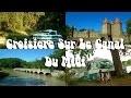 Croisiere Sur Le Canal Du Midi 2015,Cruise on the Canal Du Midi