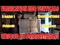 FABRICATION D'UN BBQ VERTICAL UNIQUE 3 DANS 1 FACILEMENT TRANSPORTABLE ET DÉMONTABLE!