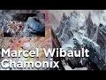 Musée Marcel Wibault peintre artiste de montagne Chamonix Mont-Blanc interview Lionel Wibault