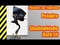 TUTO - Peinture sur figurines - Dark Elf Shadowblade