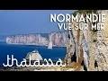 Normandie : Vues sur mer - Thalassa (reportage complet)