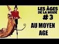 La mode au Moyen Age : les gens aux grandes chaussures (LADLM #3)