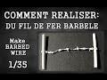 COMMENT FABRIQUER DU FIL DE FER BARBELE - TUTORIEL MAQUETTE