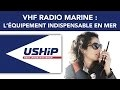 VHF Radio marine : l'équipement indispensable en mer | USHIP