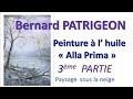 3. Bernard Patrigeon : démonstration en public de peinture à l'huile   alla prima 3ème partie