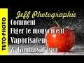 Tuto-photo - Comment figer le mouvement - Vaporisateur et gouttes - Episode n°58