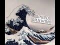 Speed drawing-LA GRANDE VAGUE DE KANAGAWA