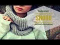 TRICOTER UN SNOOD FACILE EN POINT MOUSSE