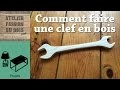 Comment faire une clef en bois | How to make a wood wrench (diresta style)